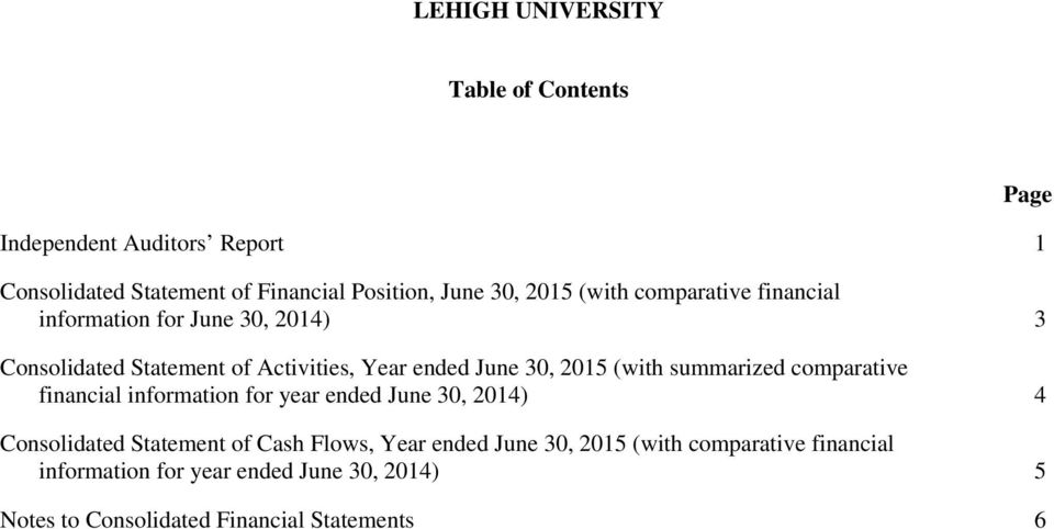 (with summarized comparative financial information for year ended June 30, 2014) 4 Consolidated