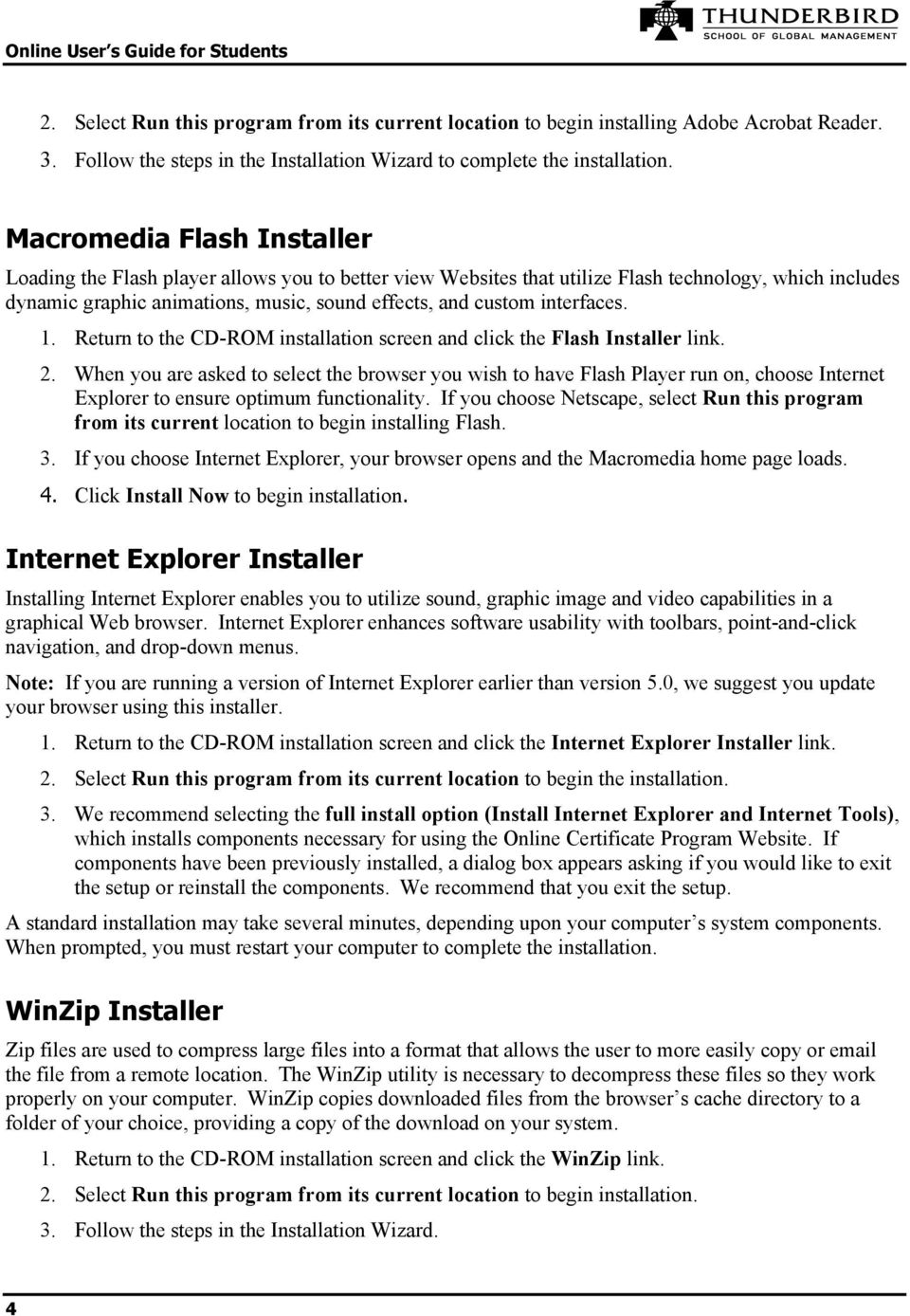 interfaces. 1. Return to the CD-ROM installation screen and click the Flash Installer link. 2.