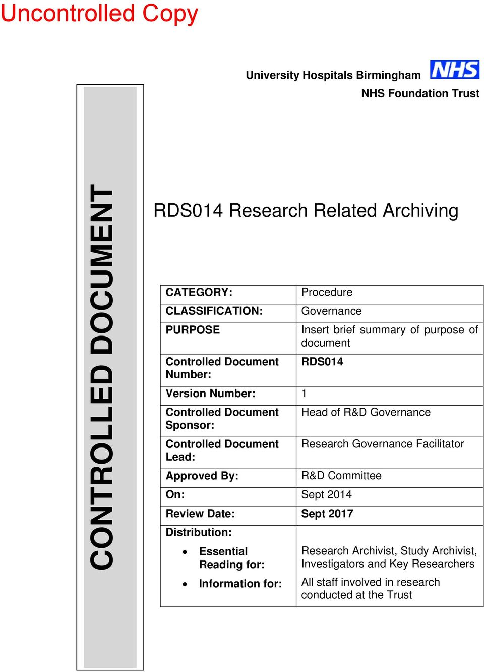 purpose of document RDS014 Head of R&D Governance Research Governance Facilitator R&D Committee On: Sept 2014 Review Date: Sept 2017 Distribution: