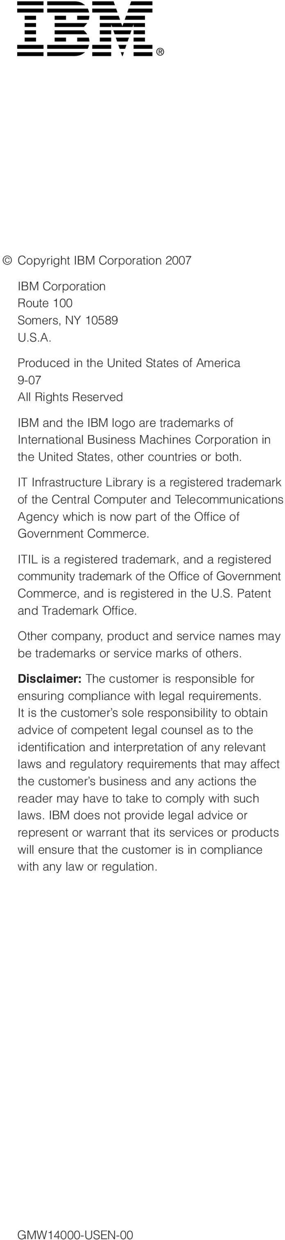 IT Infrastructure Library is a registered trademark of the Central Computer and Telecommunications Agency which is now part of the Office of Government Commerce.