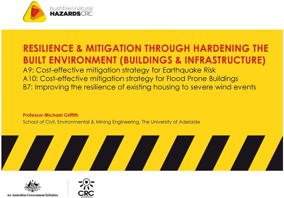 Flood Prone Buildings B7: Improving the resilience of existing housing to severe wind events