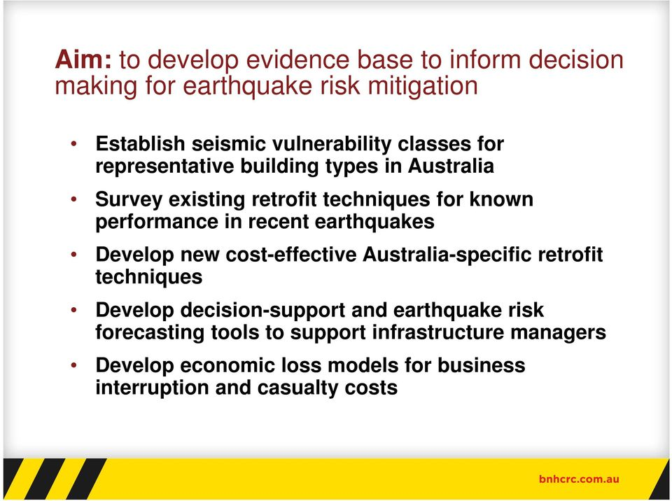 earthquakes Develop new cost-effective Australia-specific retrofit techniques Develop decision-support and earthquake risk