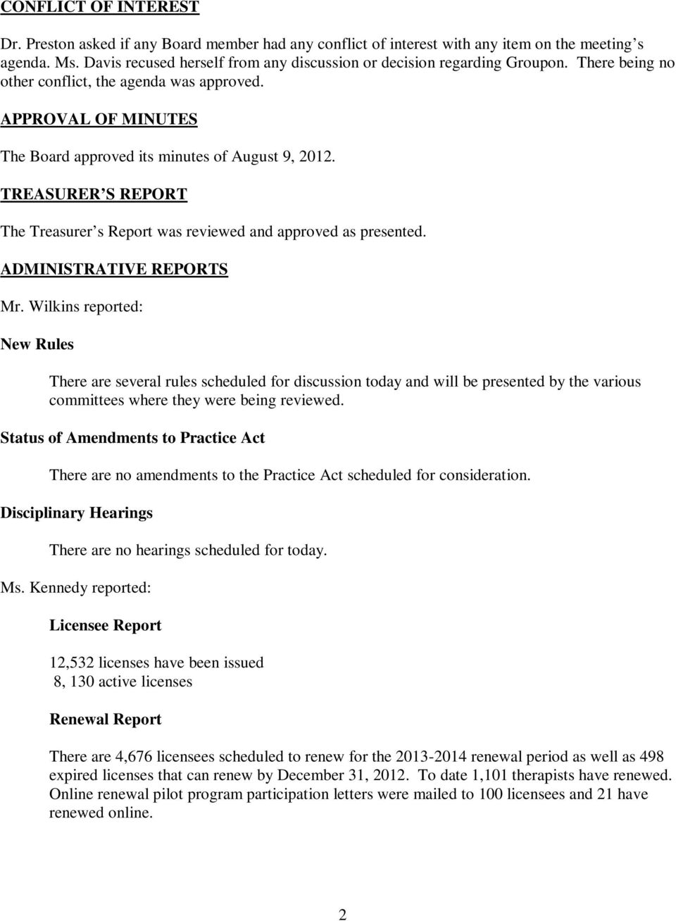 TREASURER S REPORT The Treasurer s Report was reviewed and approved as presented. ADMINISTRATIVE REPORTS Mr.