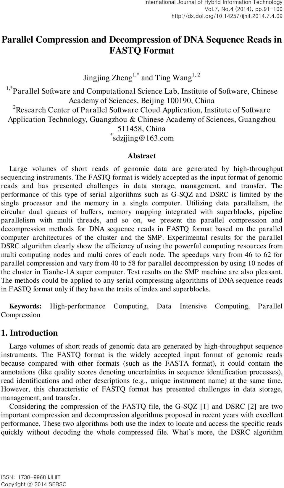 7.4.09 Parallel Compression and Decompression of DNA Sequence Reads in FASTQ Format Jingjing Zheng 1,* and Ting Wang 1, 2 1,* Parallel Software and Computational Science Lab, Institute of Software,