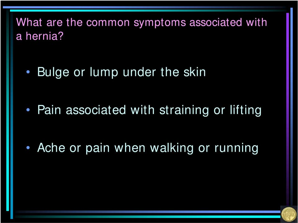 Bulge or lump under the skin Pain