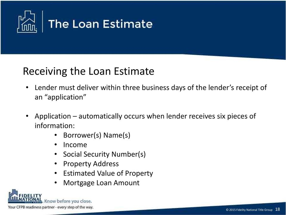 lender receives six pieces of information: Borrower(s) Name(s) Income Social