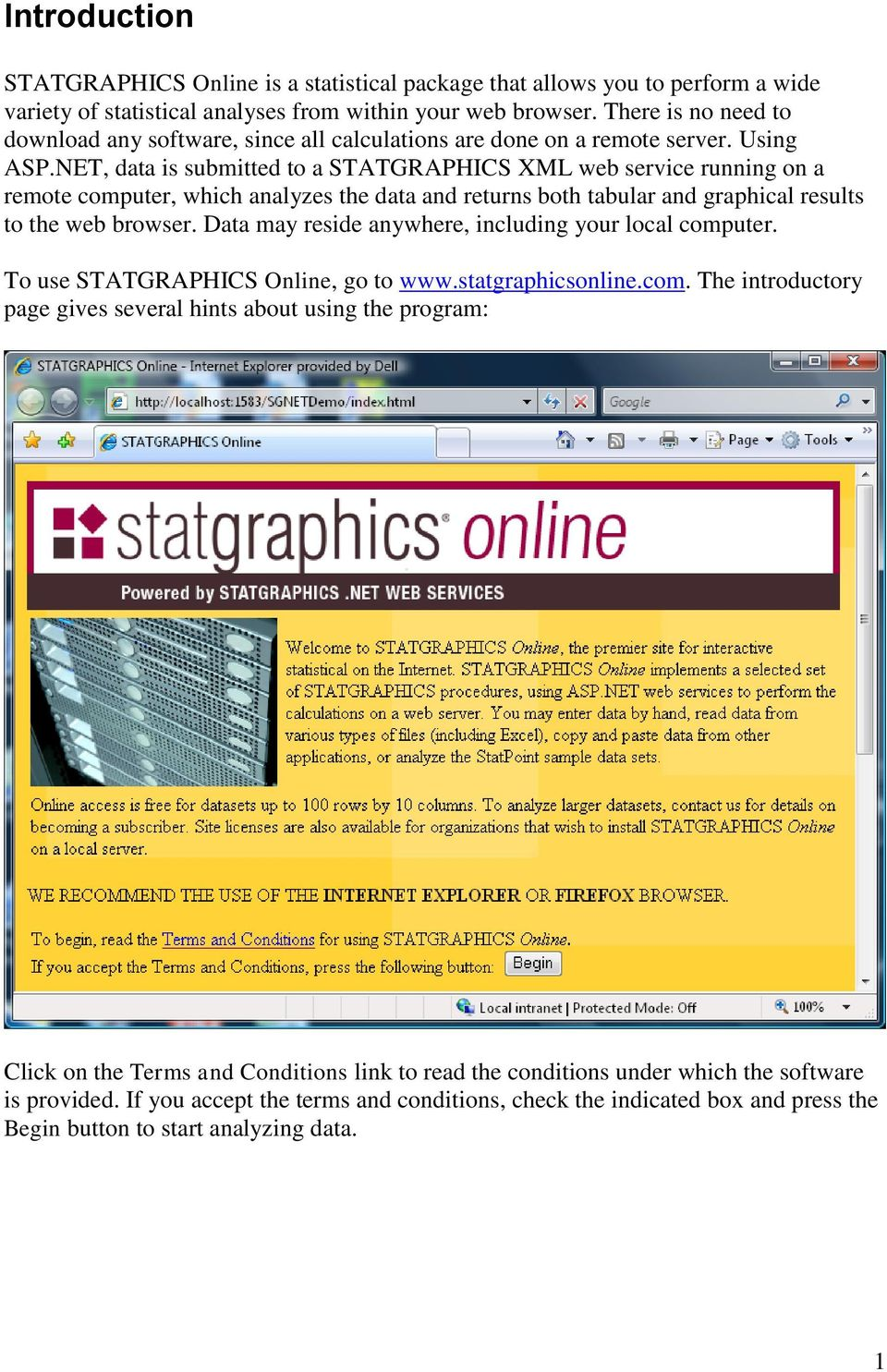 NET, data is submitted to a STATGRAPHICS XML web service running on a remote computer, which analyzes the data and returns both tabular and graphical results to the web browser.