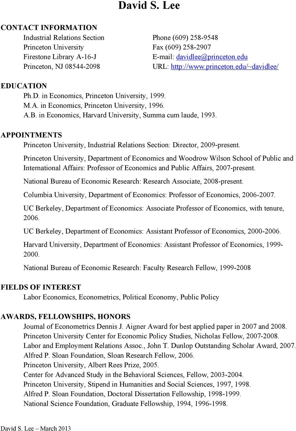 in Economics, Harvard University, Summa cum laude, 1993. APPOINTMENTS Princeton University, Industrial Relations Section: Director, 2009-present.