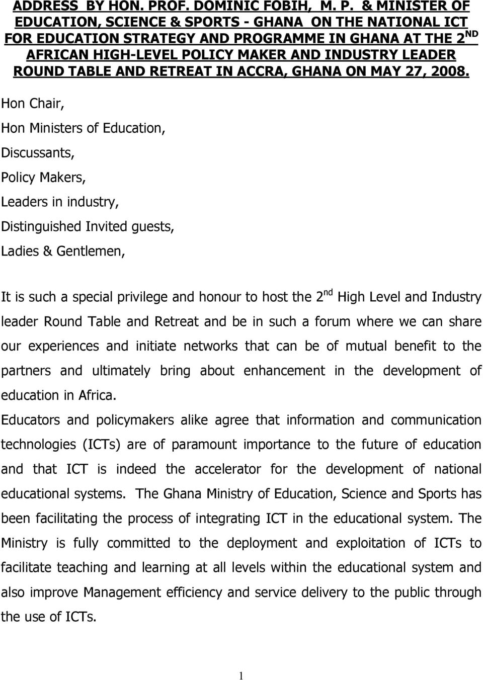 & MINISTER OF EDUCATION, SCIENCE & SPORTS - GHANA ON THE NATIONAL ICT FOR EDUCATION STRATEGY AND PROGRAMME IN GHANA AT THE 2 ND AFRICAN HIGH-LEVEL POLICY MAKER AND INDUSTRY LEADER ROUND TABLE AND