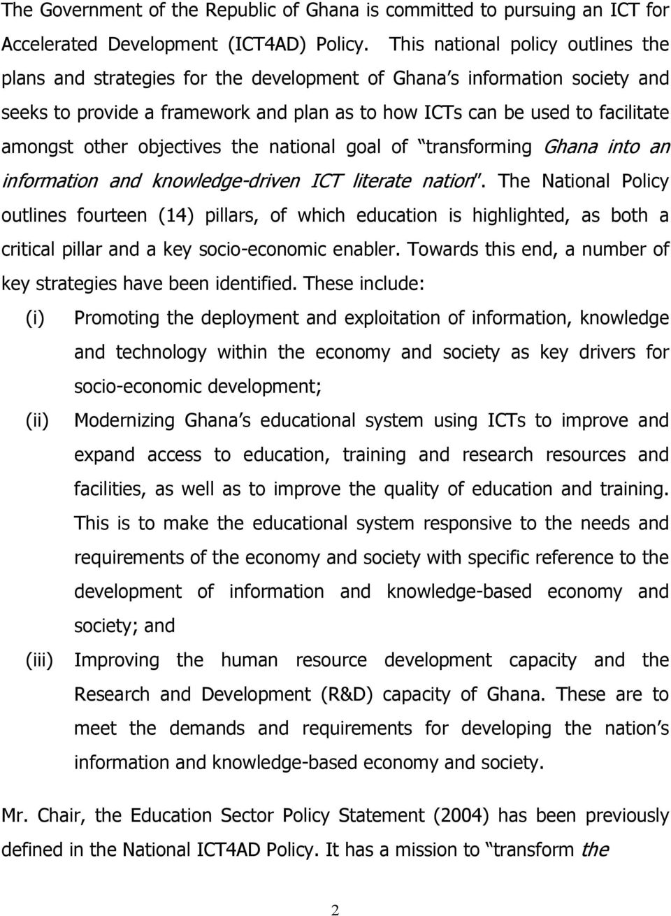 other objectives the national goal of transforming Ghana into an information and knowledge-driven ICT literate nation.