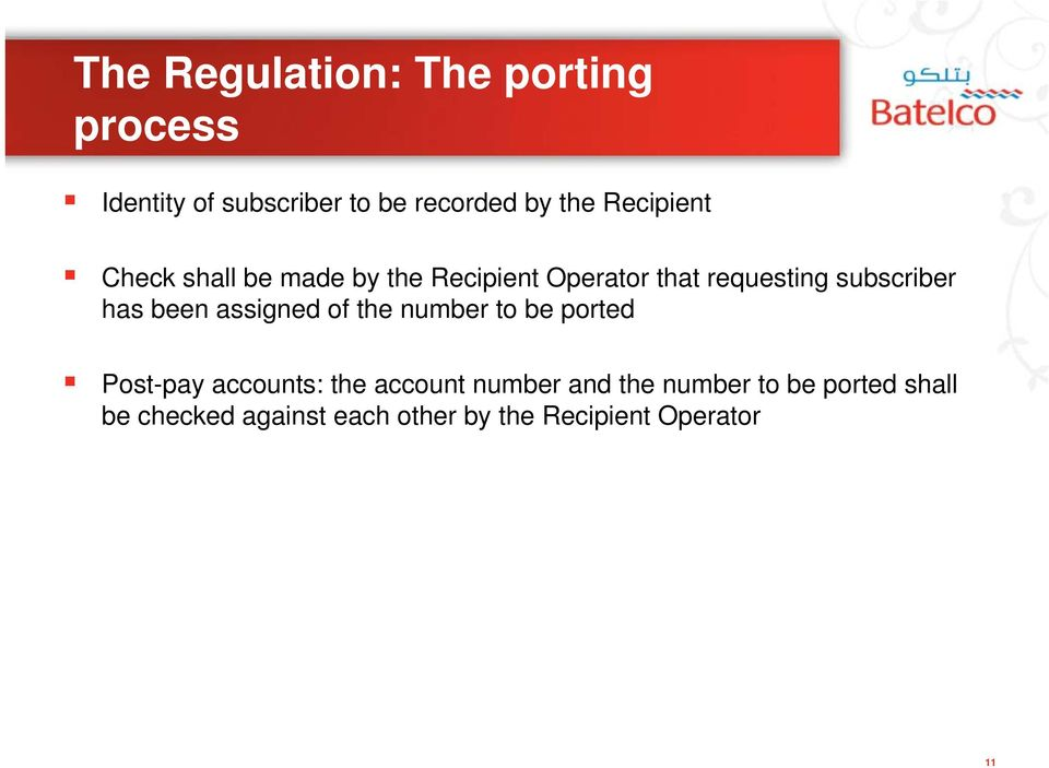 has been assigned of the number to be ported Post-pay accounts: the account number
