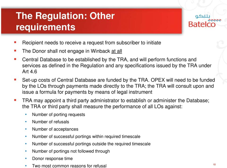OPEX will need to be funded by the LOs through payments made directly to the TRA; the TRA will consult upon and issue a formula for payments by means of legal instrument TRA may appoint a third party