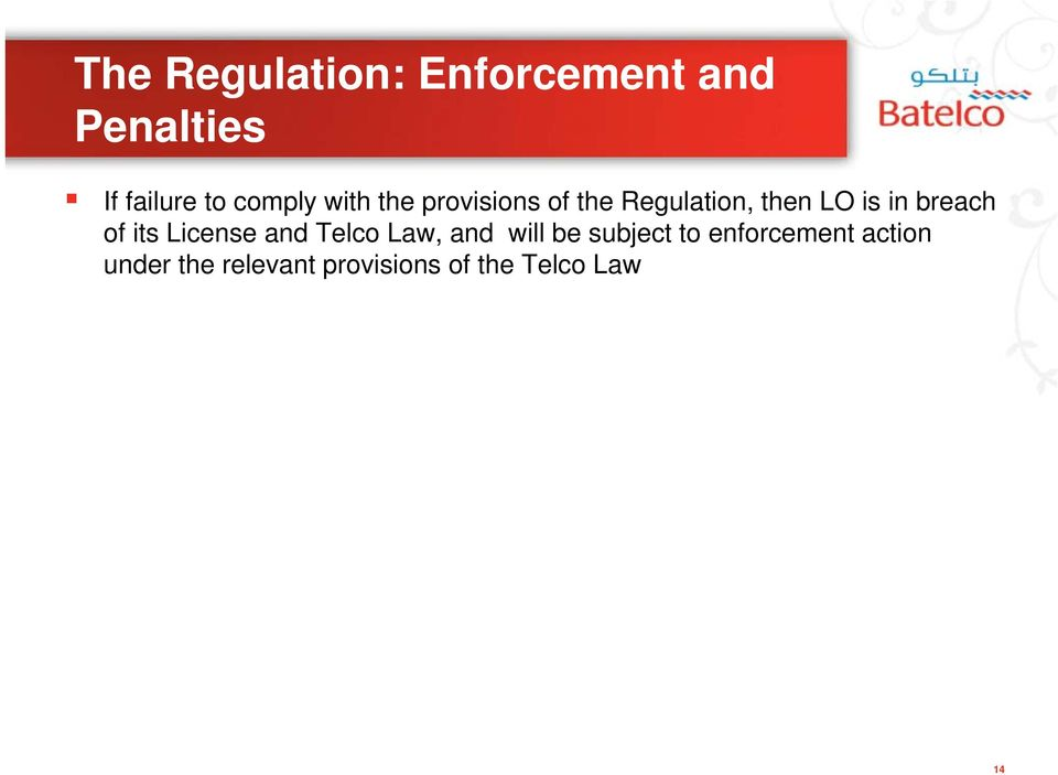 breach of its License and Telco Law, and will be subject to