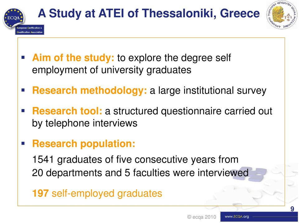 structured questionnaire carried out by telephone interviews Research population: 1541 graduates