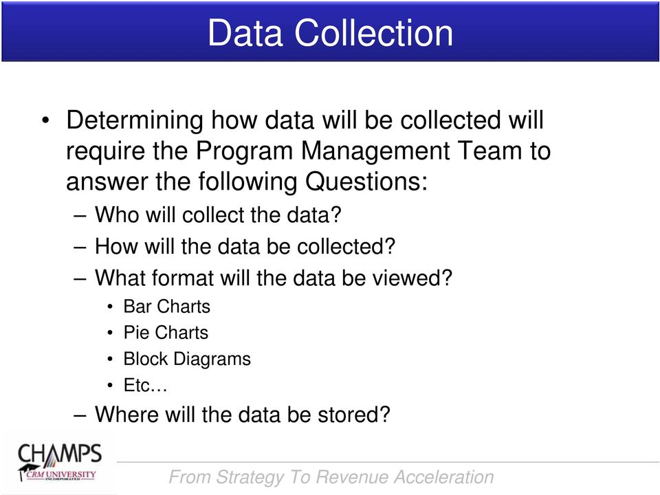 collect the data? How will the data be collected?