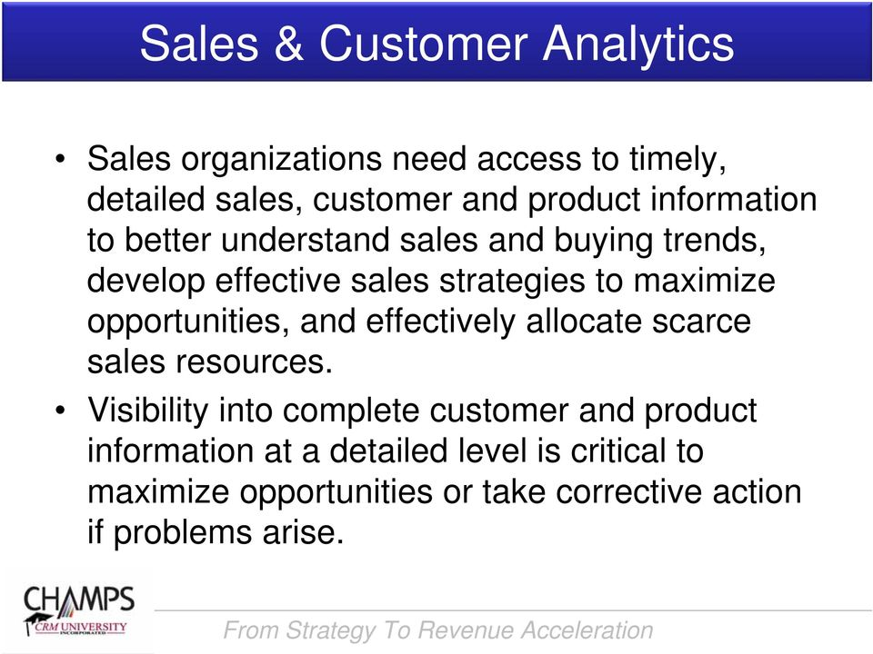 opportunities, and effectively allocate scarce sales resources.