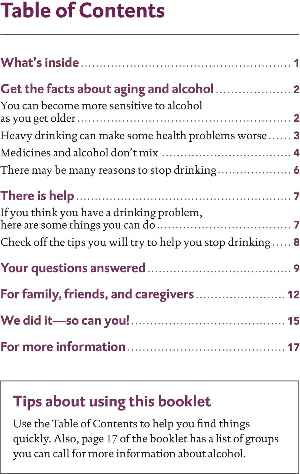 Check off the tips you will try to help you stop drinking 8 Your questions answered 9 For family, friends, and caregivers 12 We did it so can you!