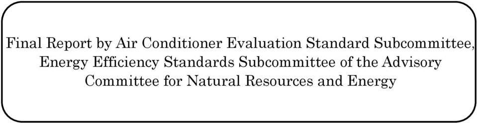 Efficiency Standards Subcommittee of the