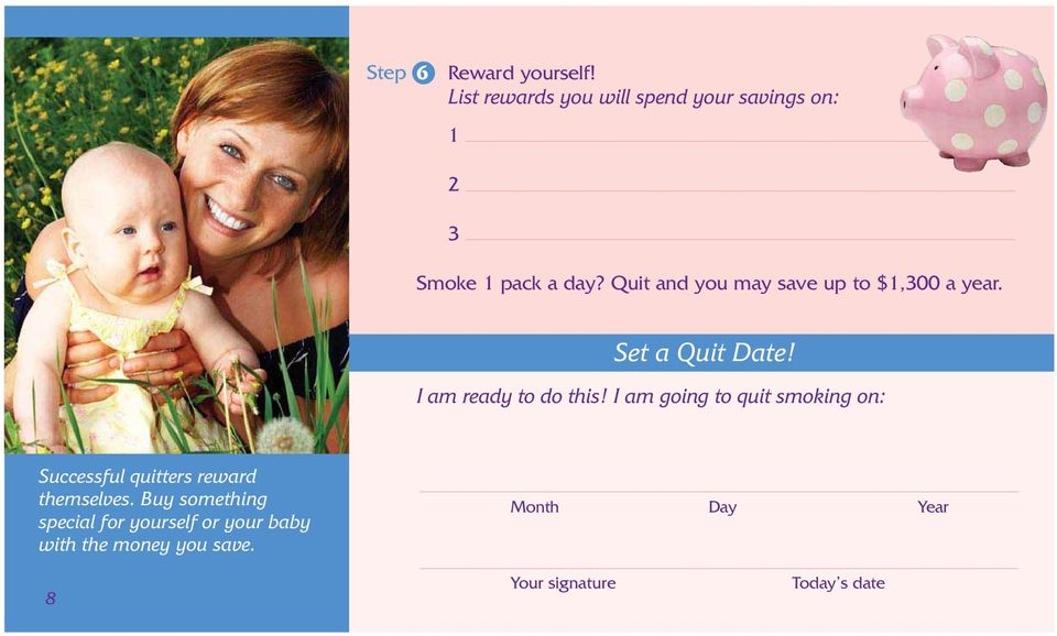 Quit and you may save up to $1,300 a year. Set a Quit Date! I am ready to do this!