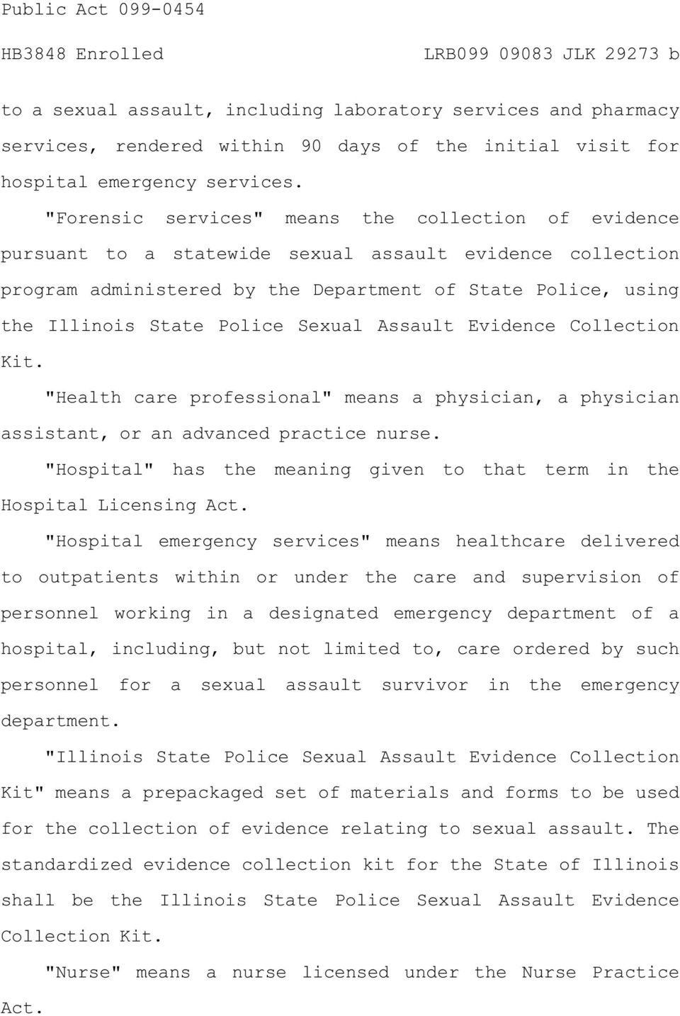 "Sexual Assault Evidence Collection Kit. ""Health care professional"" means a physician, a physician assistant, or an advanced practice nurse."