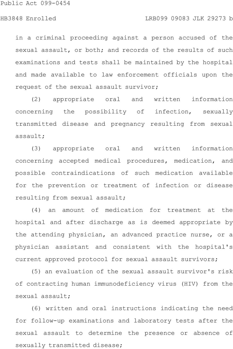 pregnancy resulting from sexual assault; (3) appropriate oral and written information concerning accepted medical procedures, medication, and possible contraindications of such medication available