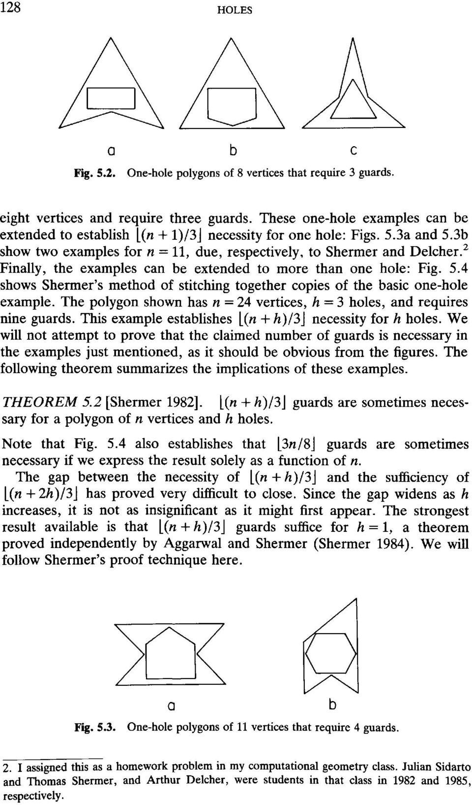 2 Finally, the examples can be extended to more than one hole: Fig. 5.4 shows Shermer's method of stitching together copies of the basic one-hole example.