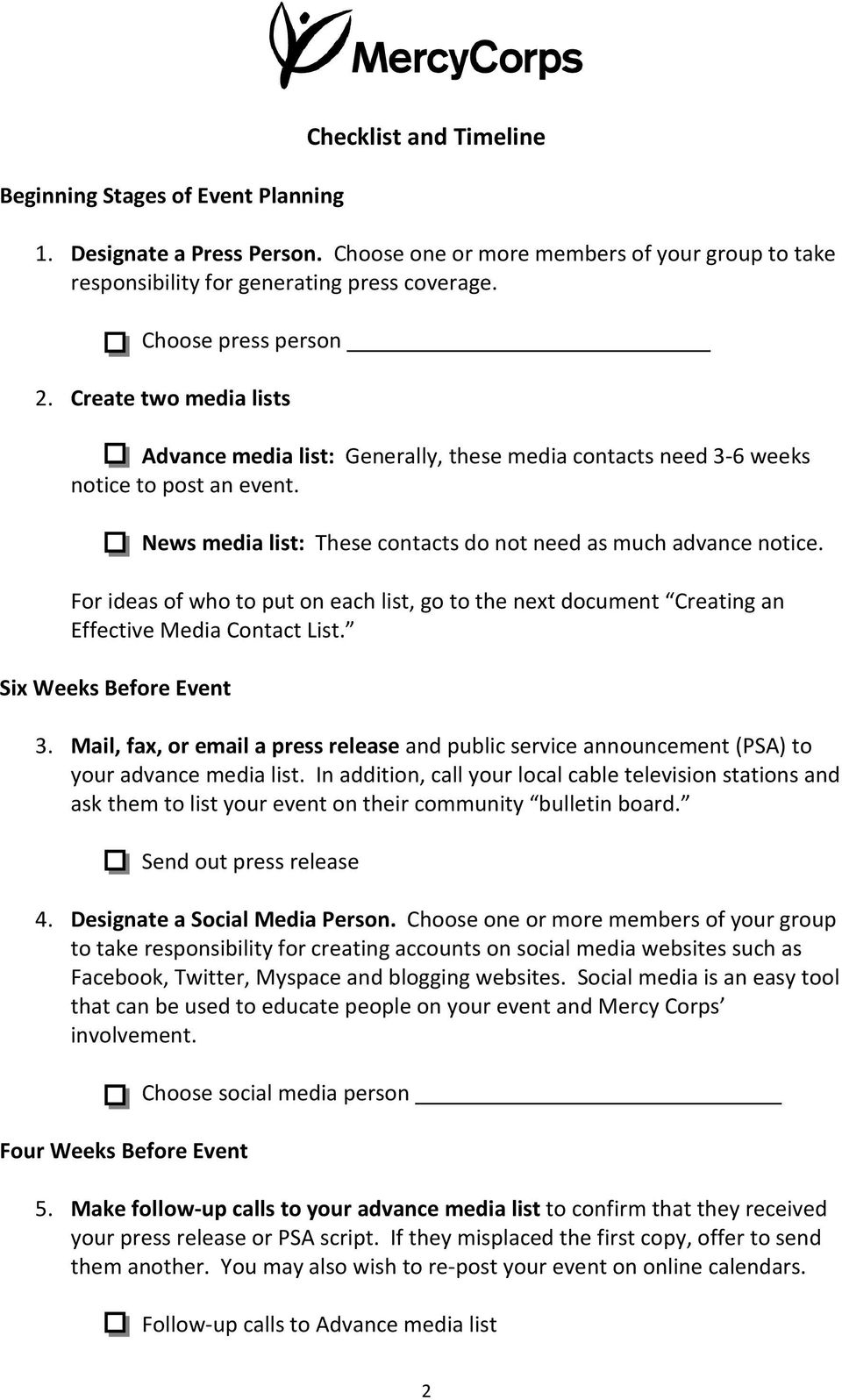 News media list: These contacts do not need as much advance notice. For ideas of who to put on each list, go to the next document Creating an Effective Media Contact List. Six Weeks Before Event 3.