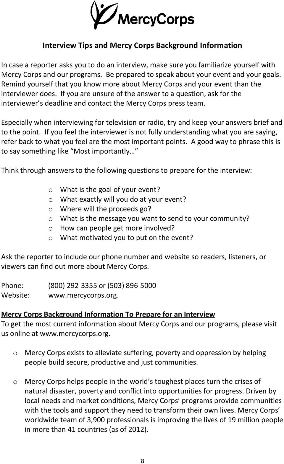 If you are unsure of the answer to a question, ask for the interviewer s deadline and contact the Mercy Corps press team.