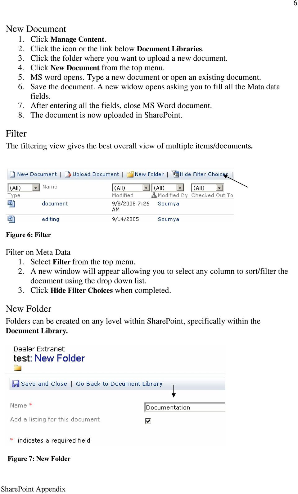 After entering all the fields, close MS Word document. 8. The document is now uploaded in SharePoint. Filter The filtering view gives the best overall view of multiple items/documents.