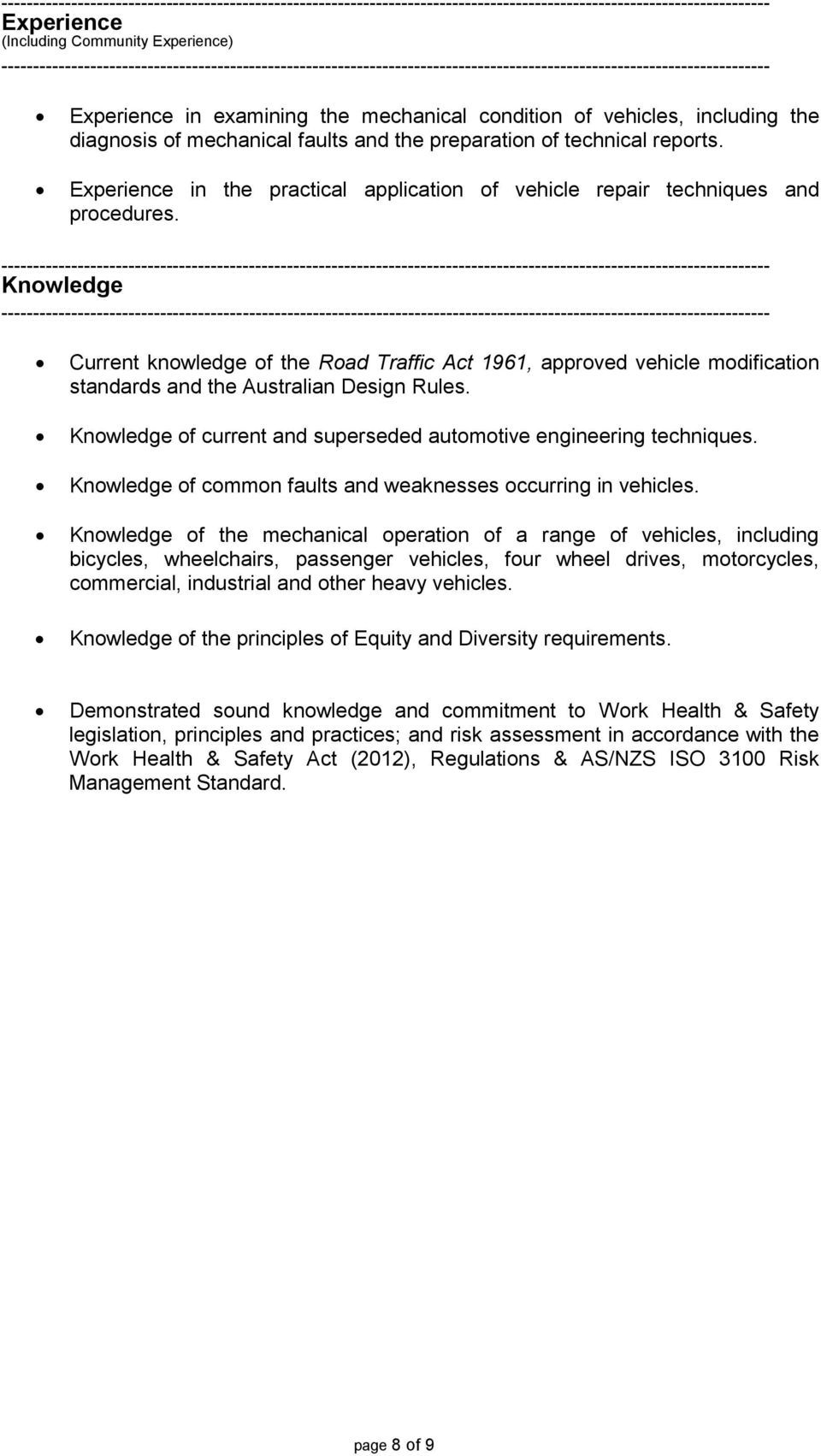 Knowledge Current knowledge of the Road Traffic Act 1961, approved vehicle modification standards and the Australian Design Rules.
