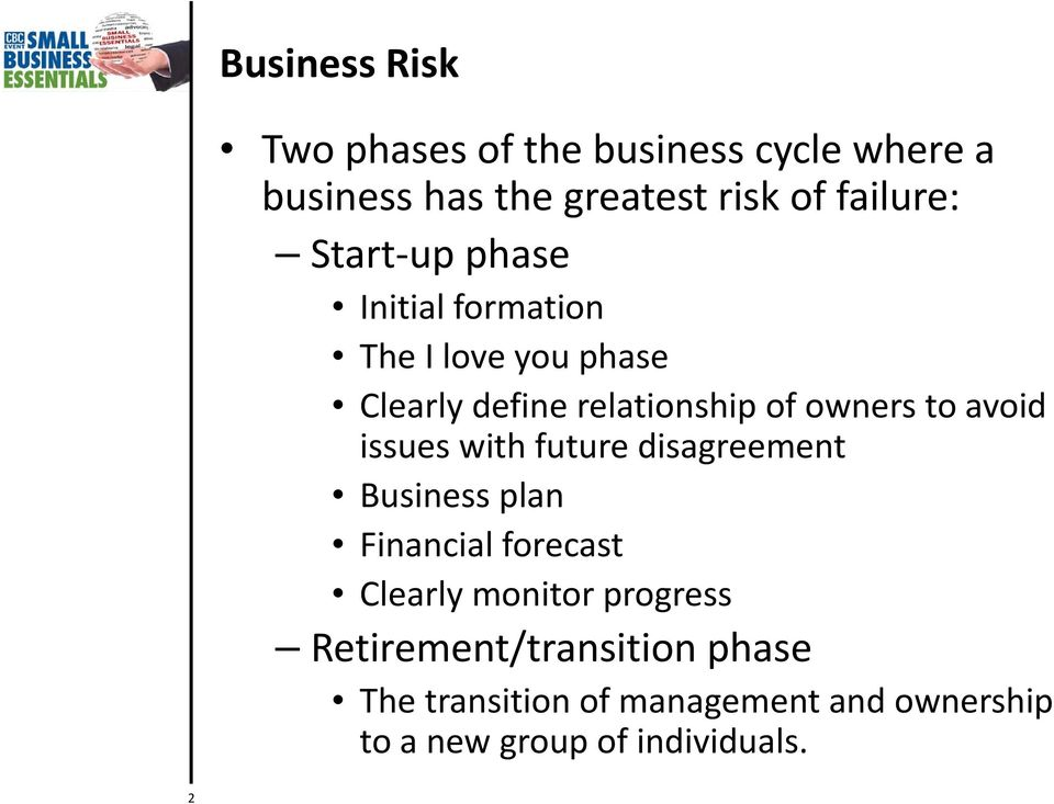 avoid issues with future disagreement Business plan Financial forecast Clearly monitor progress