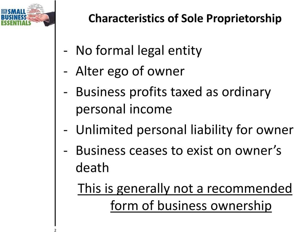 Unlimited personal liability for owner Business ceases to exist on