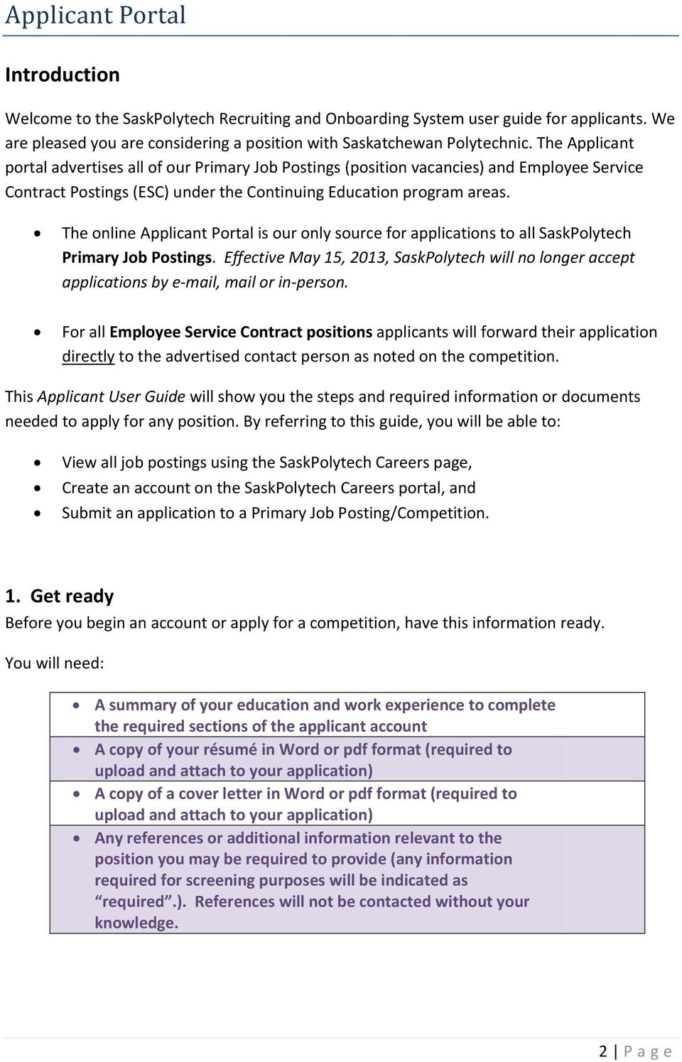 The online Applicant Portal is our only source for applications to all SaskPolytech Primary Job Postings.