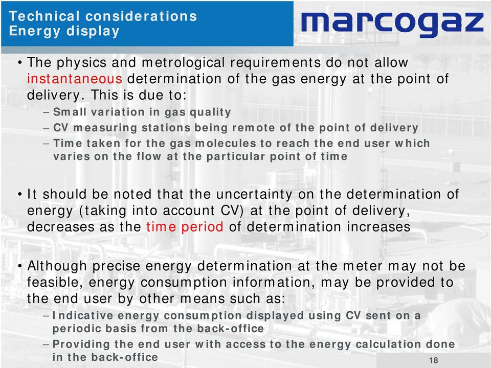 particular point of time It should be noted that the uncertainty on the determination of energy (taking into account CV) at the point of delivery, decreases as the time period of determination