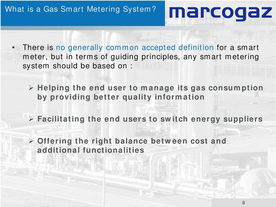 principles, p any smart metering system should be based on : Helping the end user to manage its gas