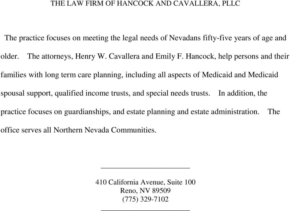 Hancock, help persons and their families with long term care planning, including all aspects of Medicaid and Medicaid spousal support, qualified