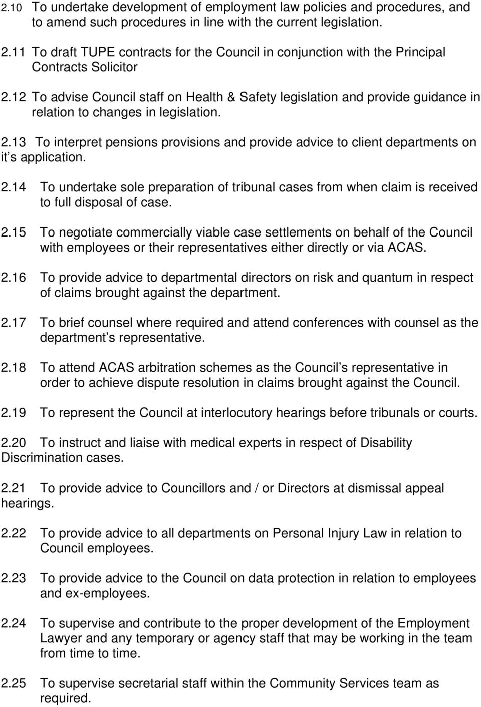 12 To advise Council staff on Health & Safety legislation and provide guidance in relation to changes in legislation. 2.