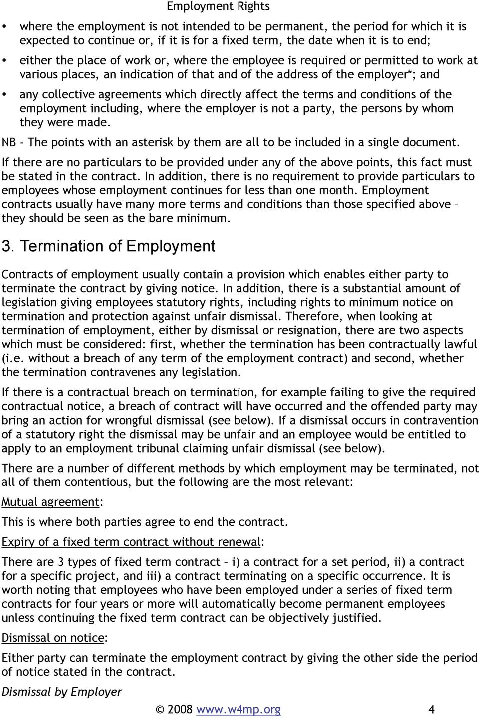 the employment including, where the employer is not a party, the persons by whom they were made. NB - The points with an asterisk by them are all to be included in a single document.