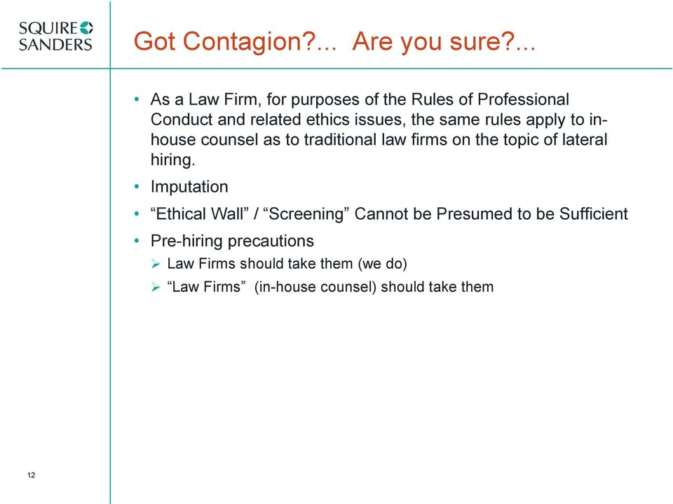 same rules apply to inhouse counsel as to traditional law firms on the topic of lateral hiring.