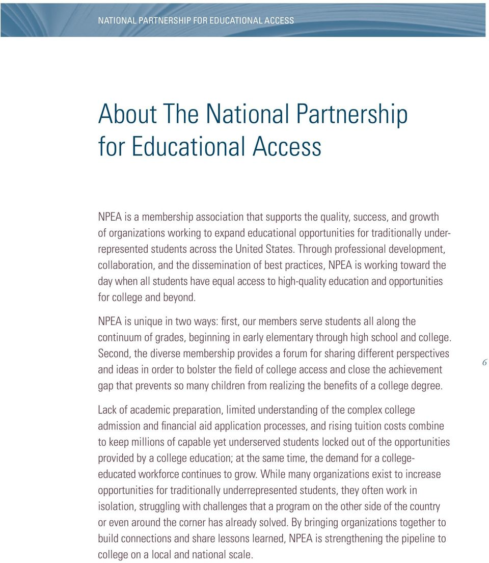 Through professional development, collaboration, and the dissemination of best practices, NPEA is working toward the day when all students have equal access to high-quality education and