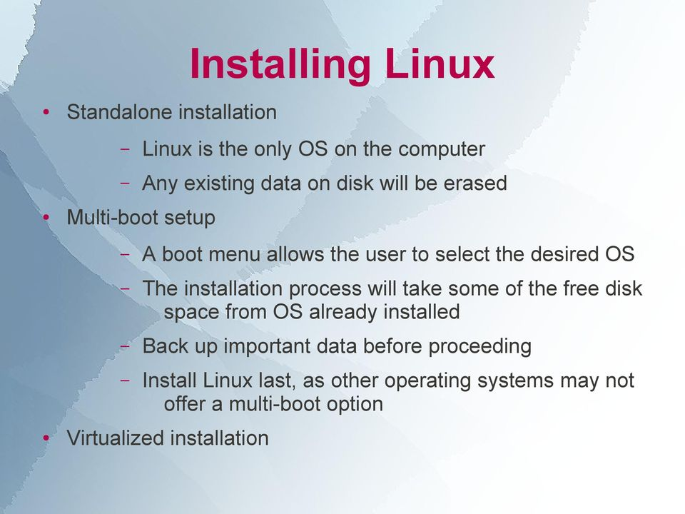process will take some of the free disk space from OS already installed Back up important data before