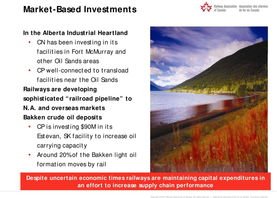 and overseas markets Bakken crude oil deposits CP is investing $90M in its Estevan, SK facility to increase oil carrying capacity Around 20% of