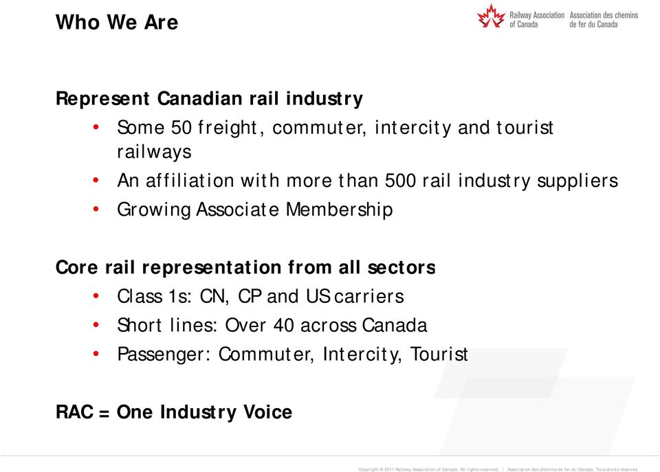 Associate Membership Core rail representation from all sectors Class 1s: CN, CP and US