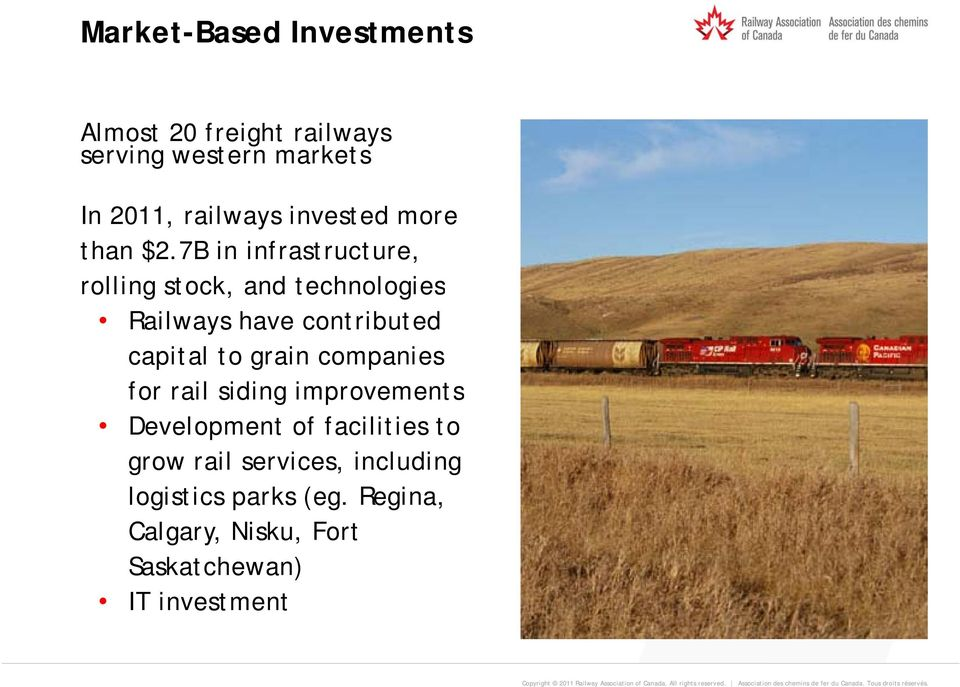 7B in infrastructure, rolling stock, and technologies Railways have contributed capital to grain