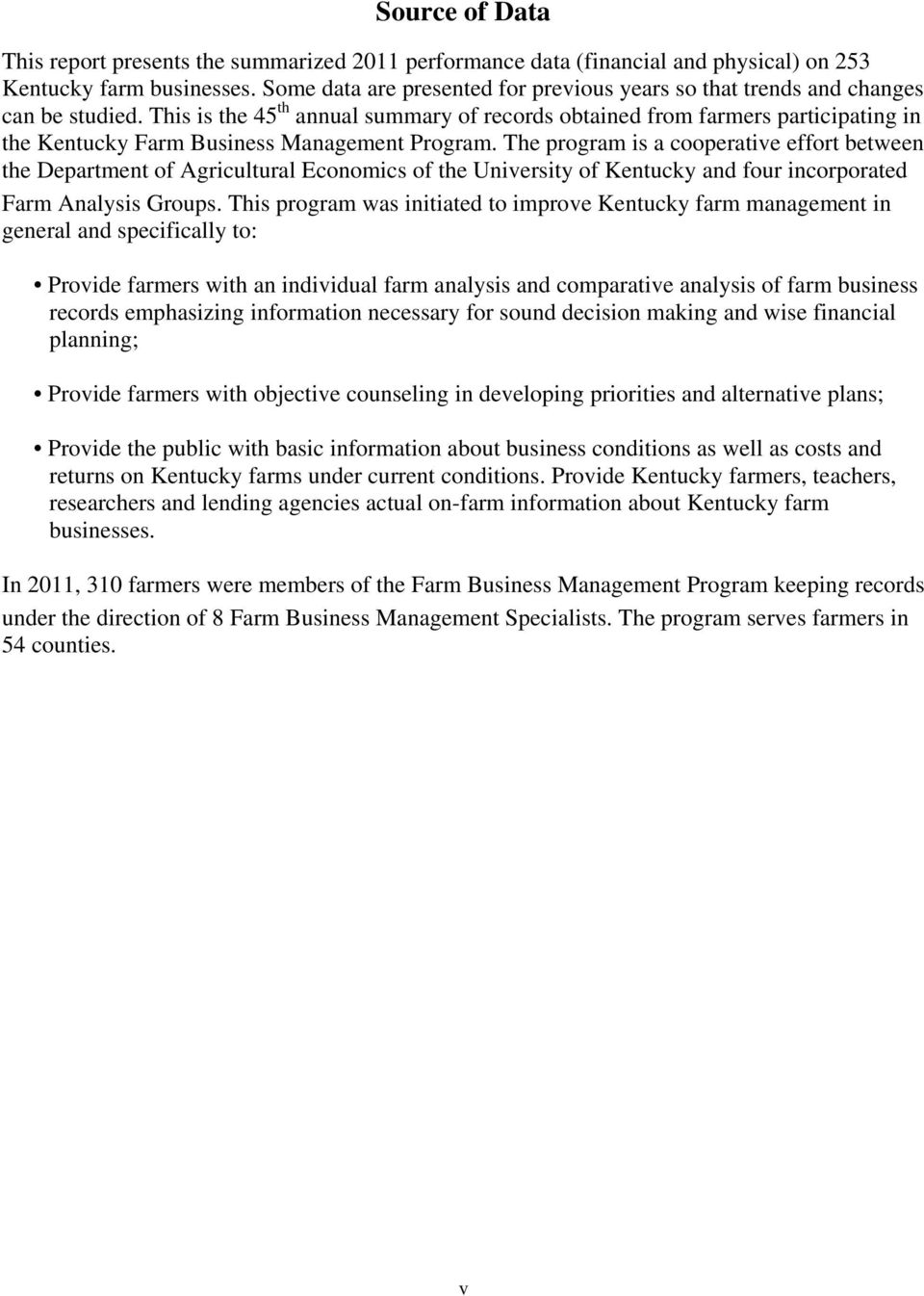 This is the 45 th annual summary of records obtained from farmers participating in the Kentucky Farm Business Management Program.