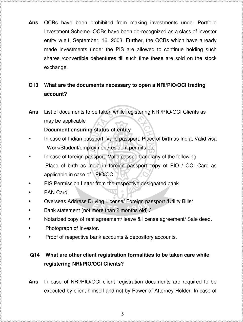 Q13 What are the documents necessary to open a NRI/PIO/OCI trading account?
