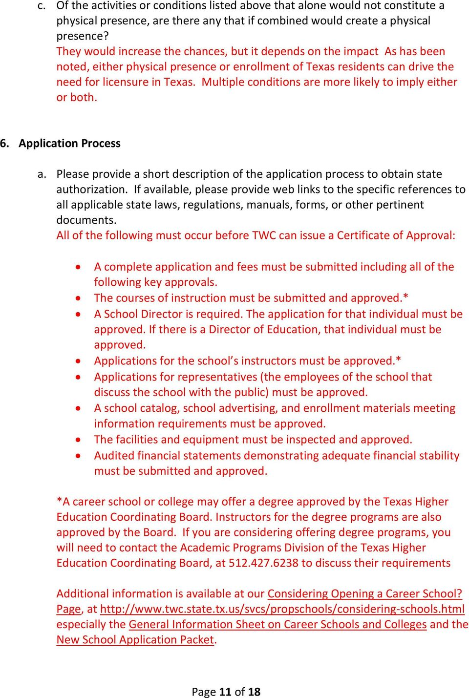 Multiple conditions are more likely to imply either or both. 6. Application Process a. Please provide a short description of the application process to obtain state authorization.