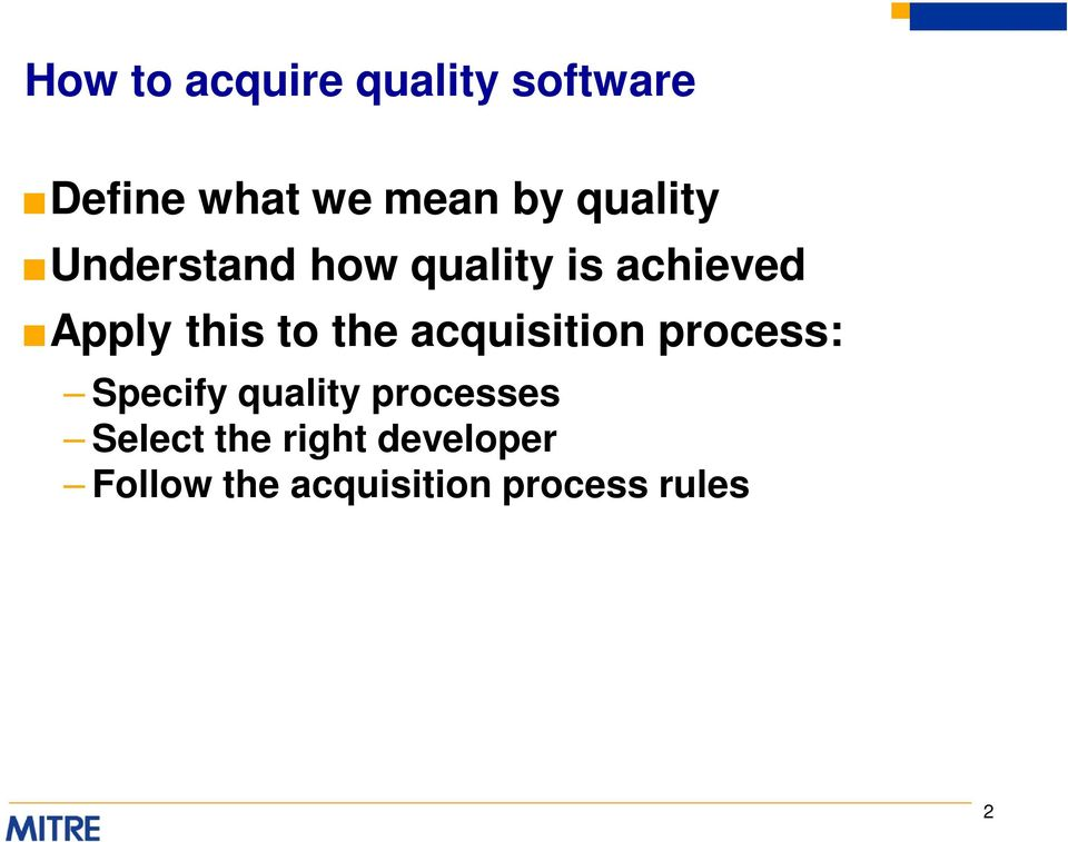 the acquisition process: Specify quality processes