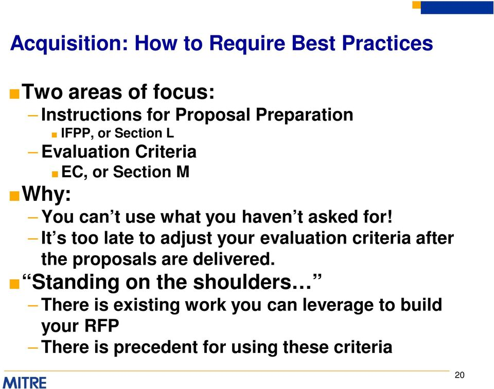 It s too late to adjust your evaluation criteria after the proposals are delivered.