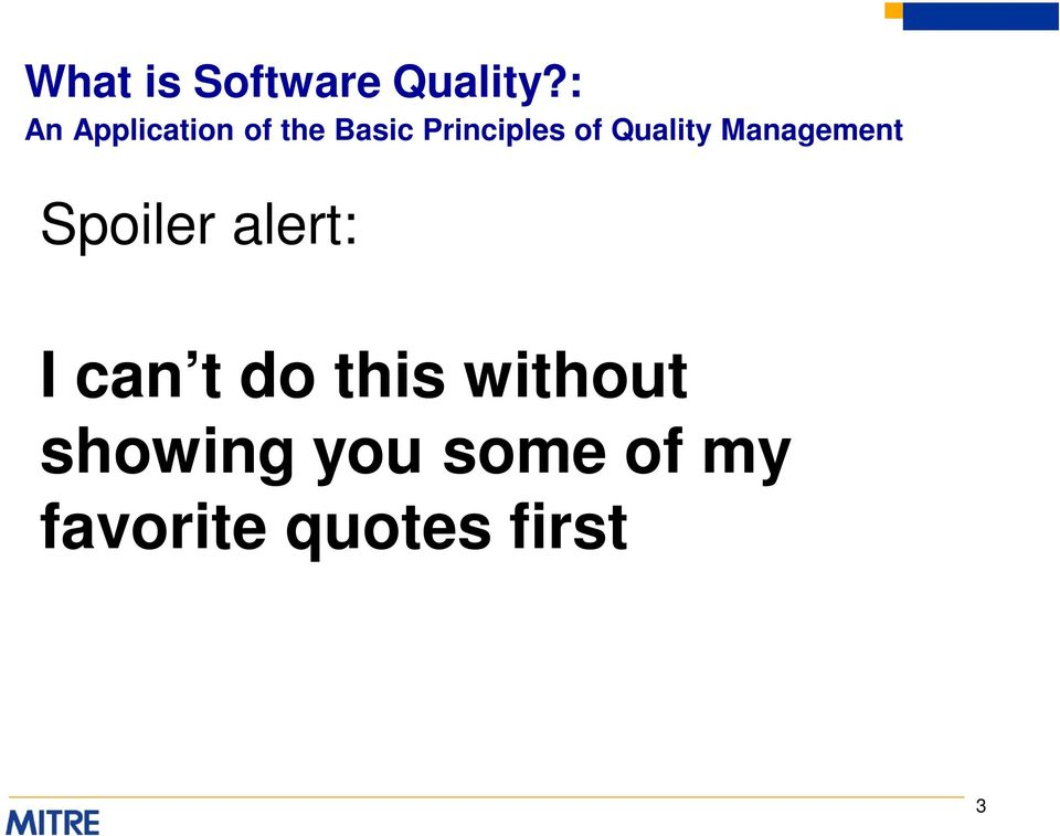 Quality Management Spoiler alert: I can t